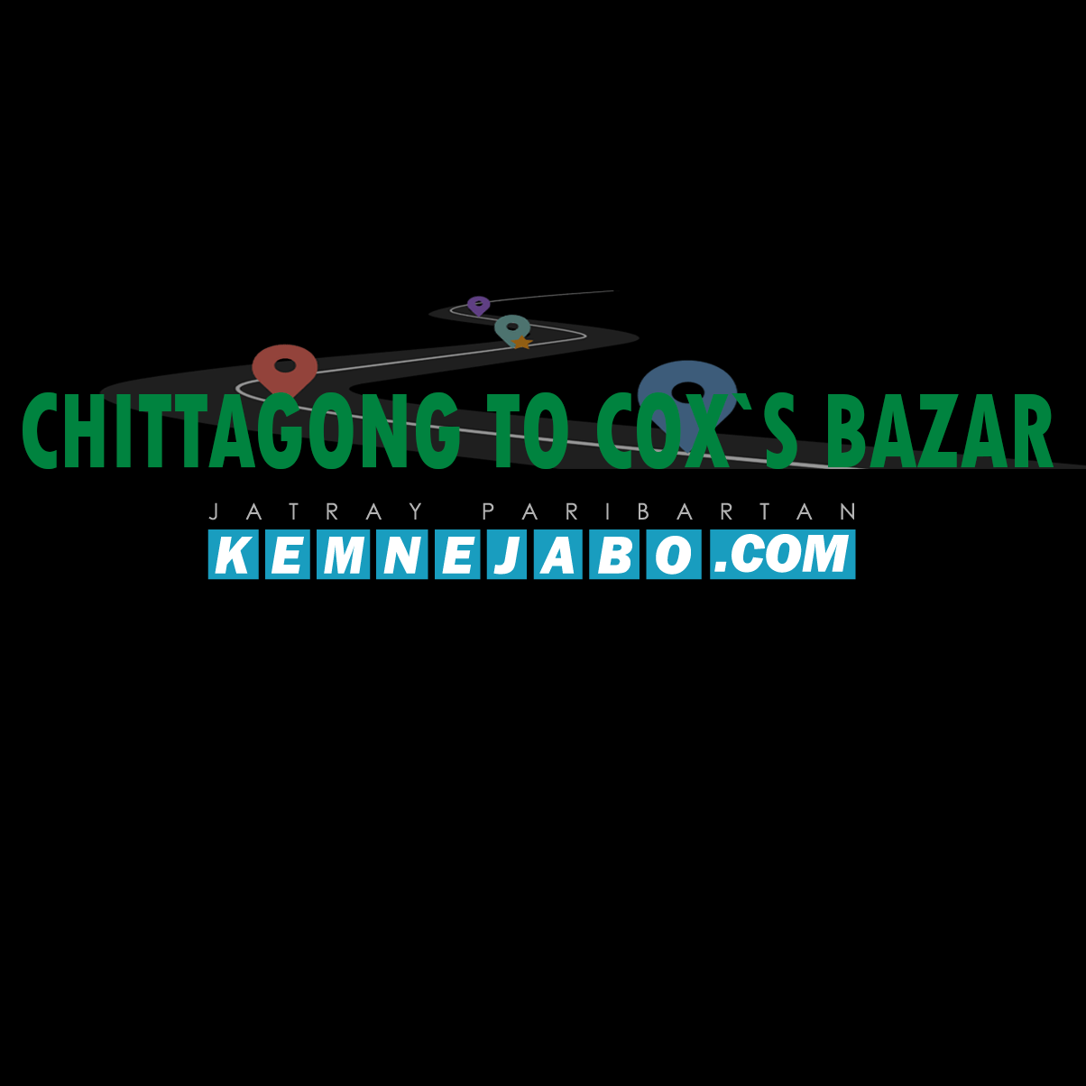 Chittagong To Coxsbazar Bus Prices, Counters Number and Location